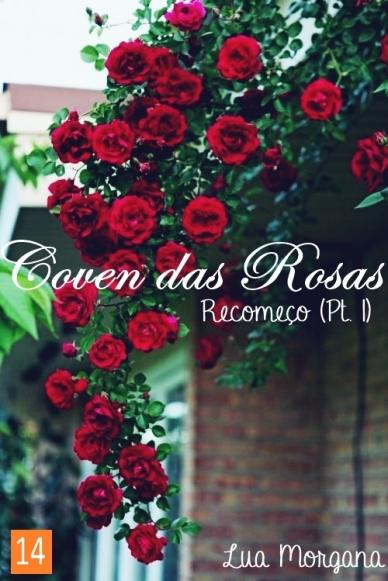 coven das rosas - recomeço